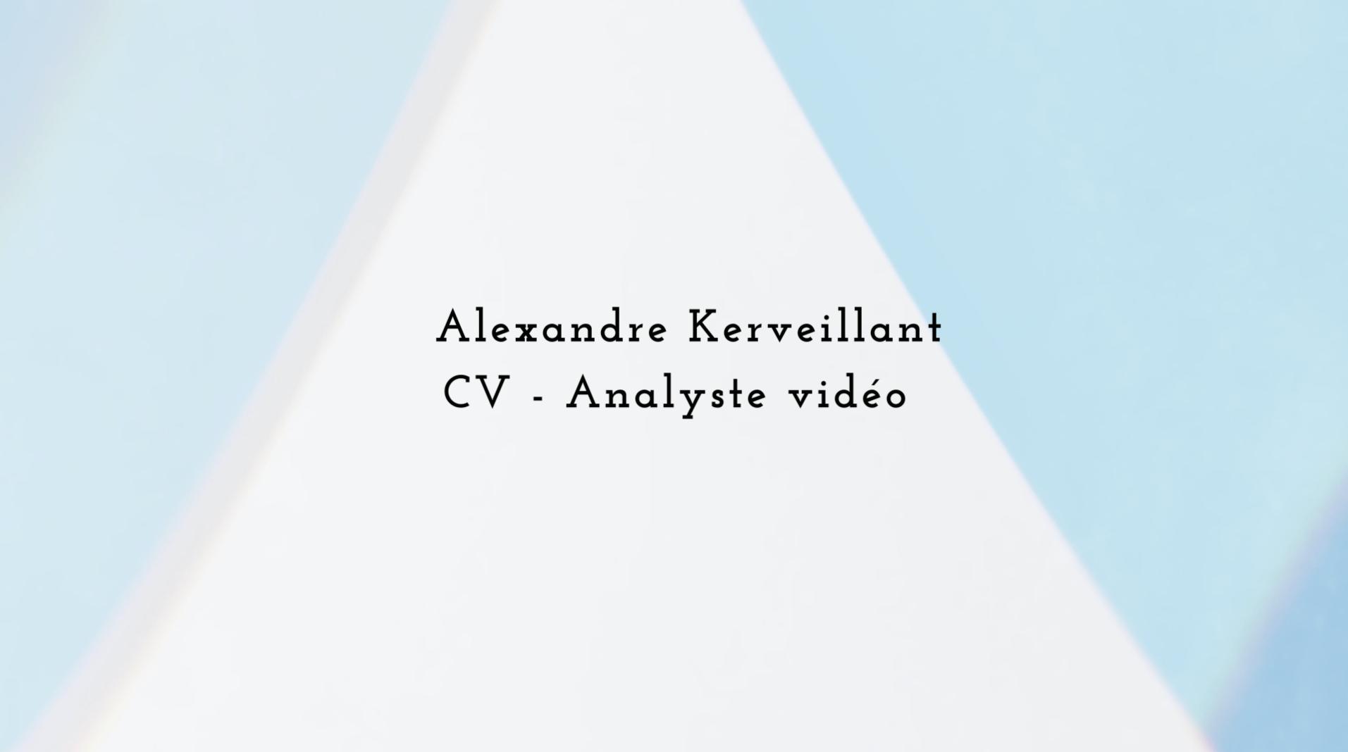 CV vidéo Alexandre Kerveillant